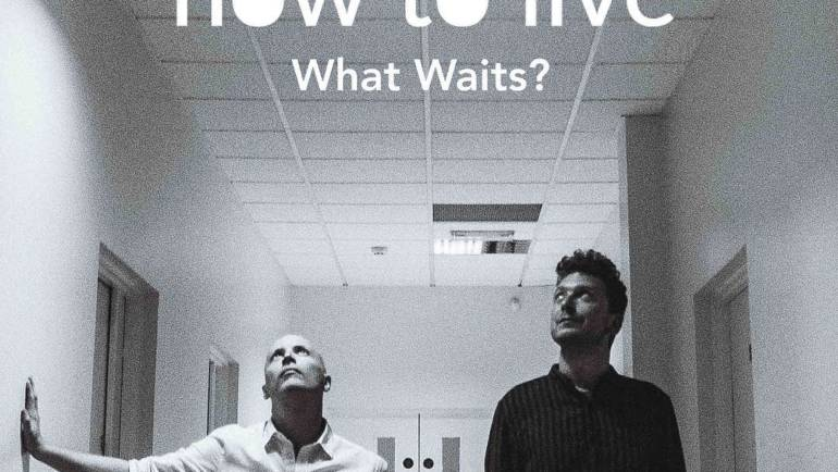 "How To Live – ""whats Waits"""