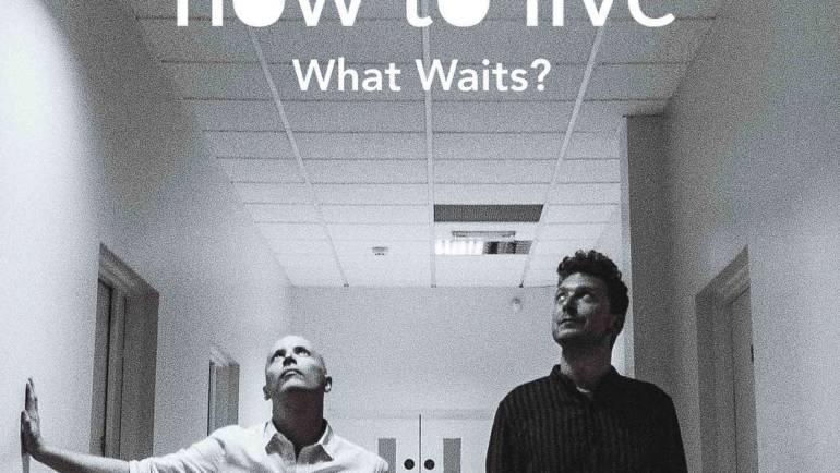 "How To Live – ""whats Waits"""